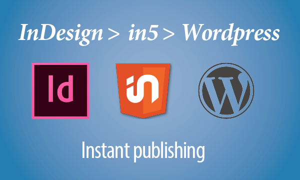InDesign to in5 to WordPress