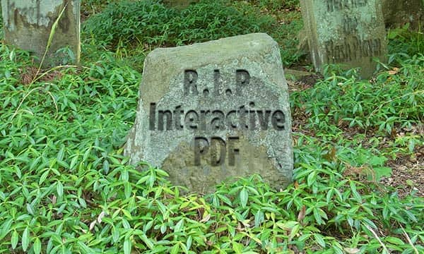 tombstone for interactive PDF says R.I.P.